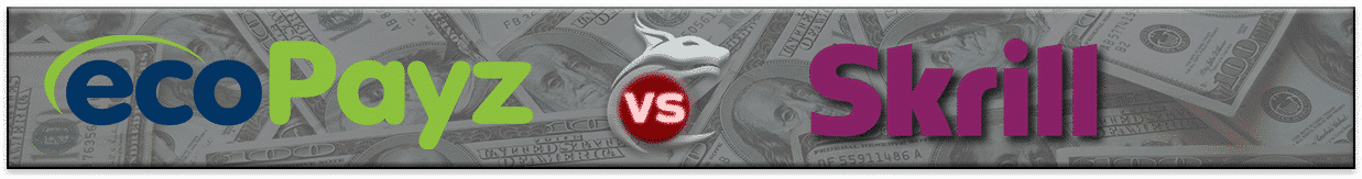 ecopayz vs Skrill - Comparison