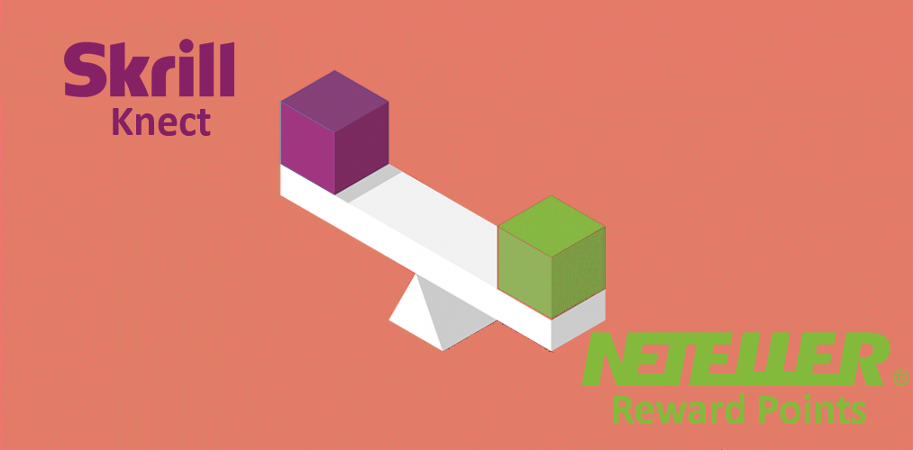 NETELLER Reward Points versus Skrill Knect